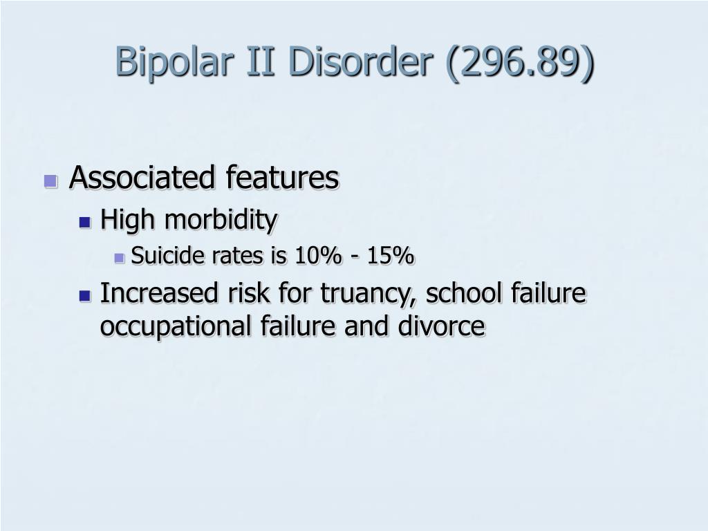Bipolar II Disorder (296.89)