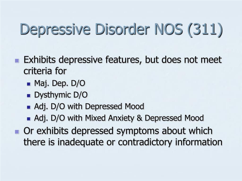 Depressive Disorder NOS (311)