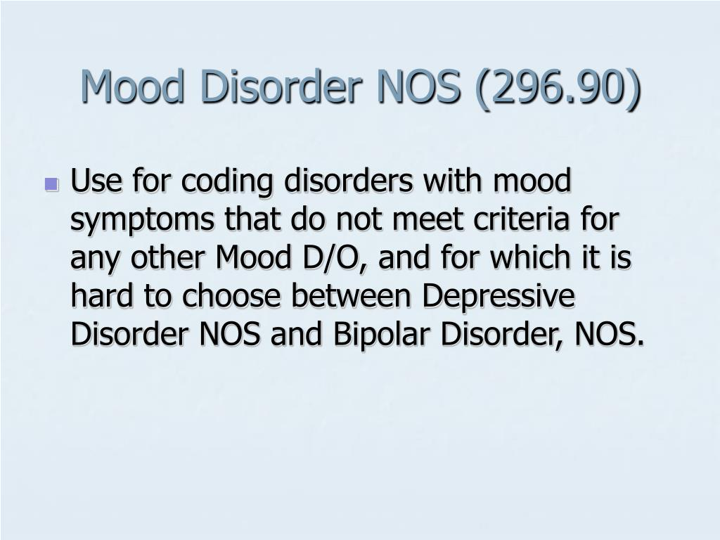 Mood Disorder NOS (296.90)
