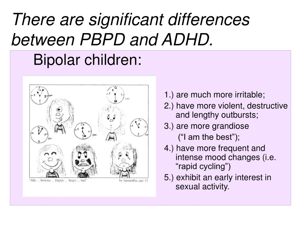 There are significant differences between PBPD and ADHD.