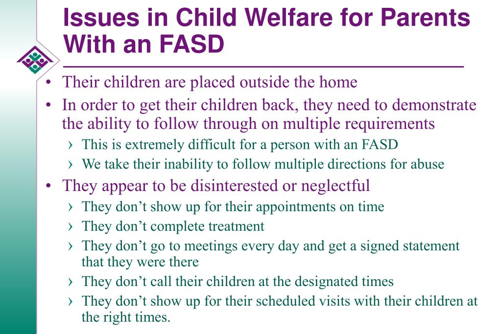 Issues in Child Welfare for Parents  With an FASD