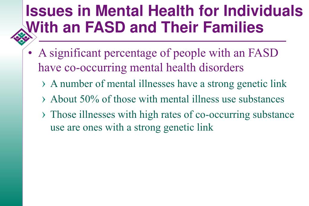 Issues in Mental Health for Individuals With an FASD and Their Families