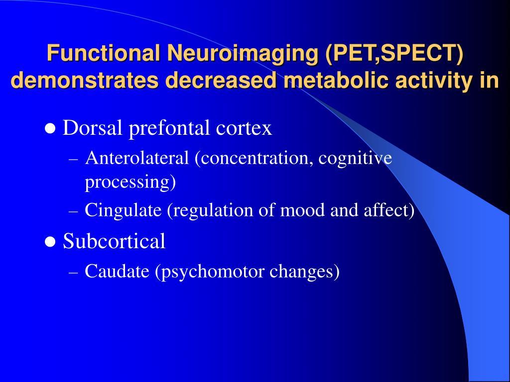 Functional Neuroimaging (PET,SPECT)