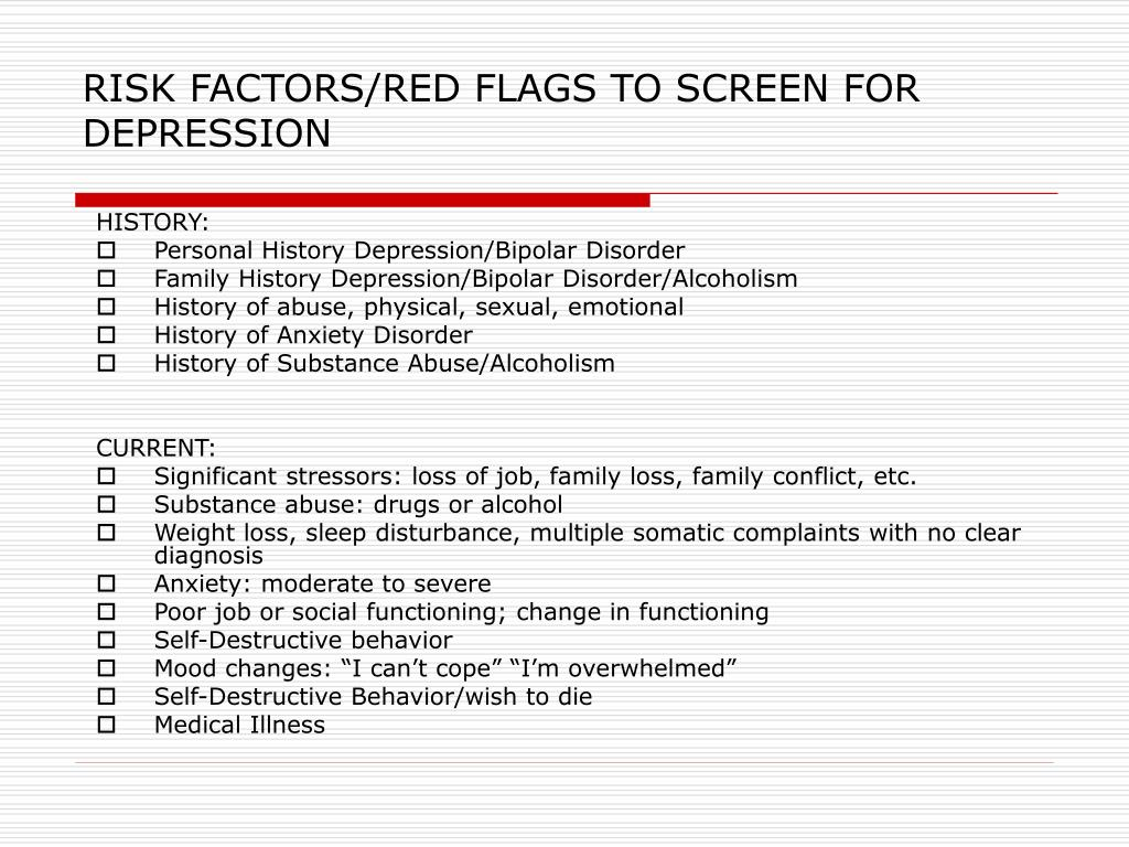 RISK FACTORS/RED FLAGS TO SCREEN FOR DEPRESSION