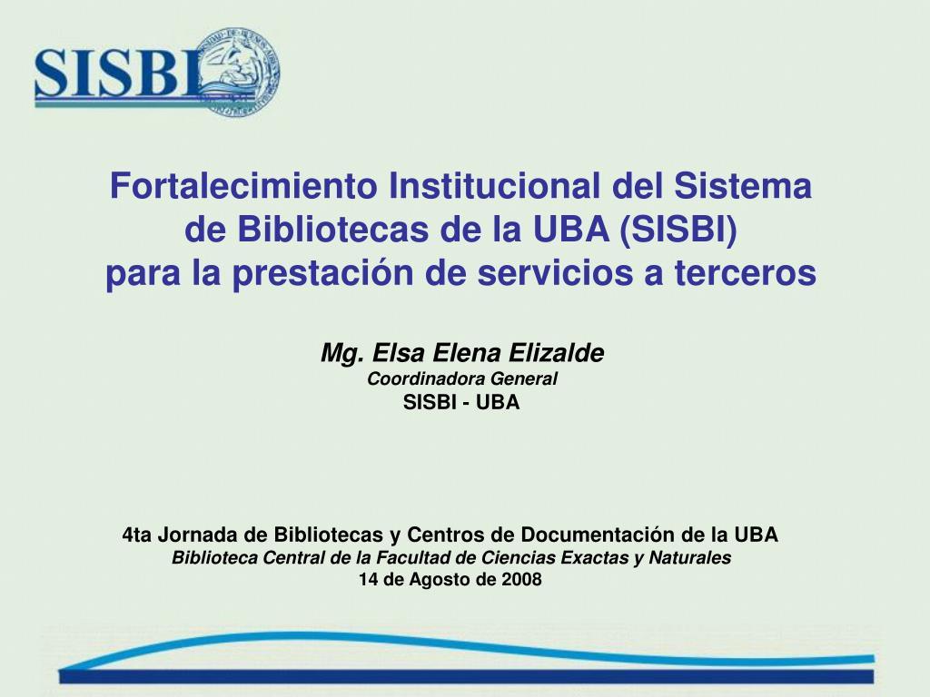 Fortalecimiento Institucional del Sistema de Bibliotecas de la UBA (SISBI)
