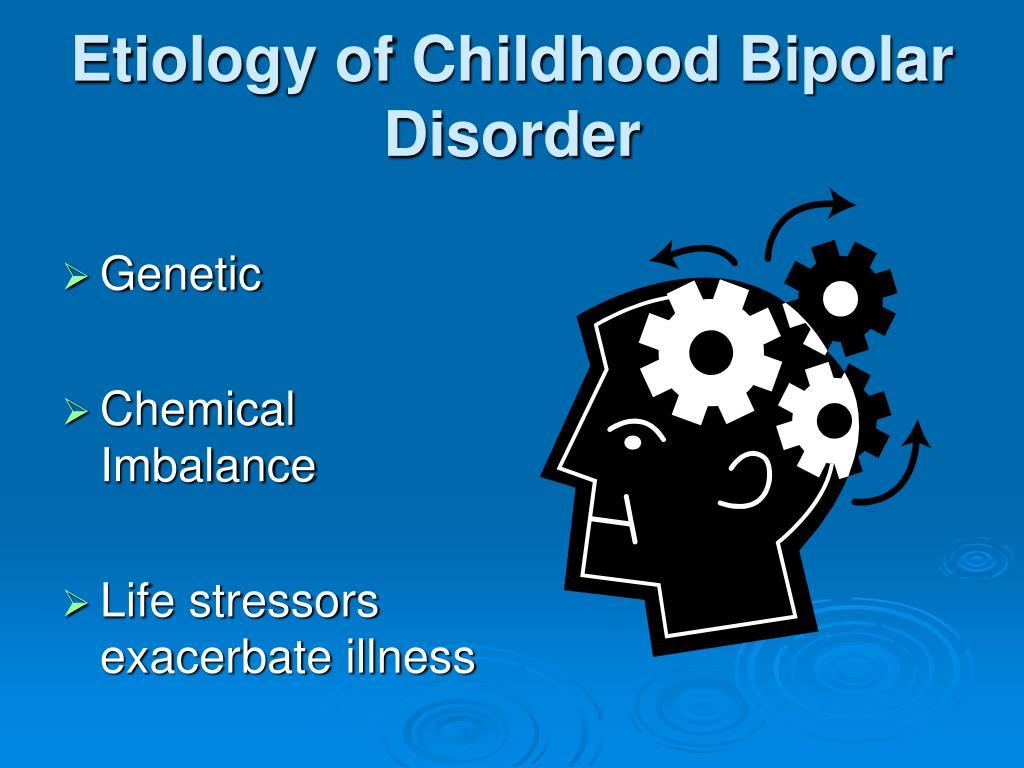 Etiology of Childhood Bipolar Disorder