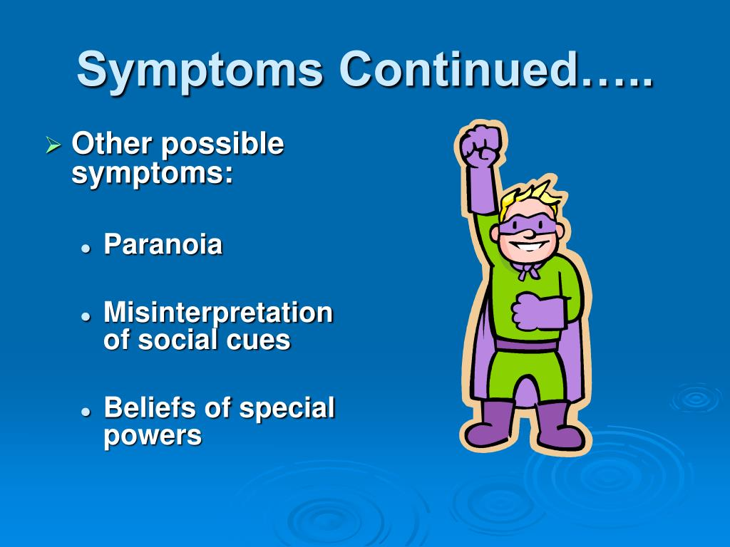 Symptoms Continued…..