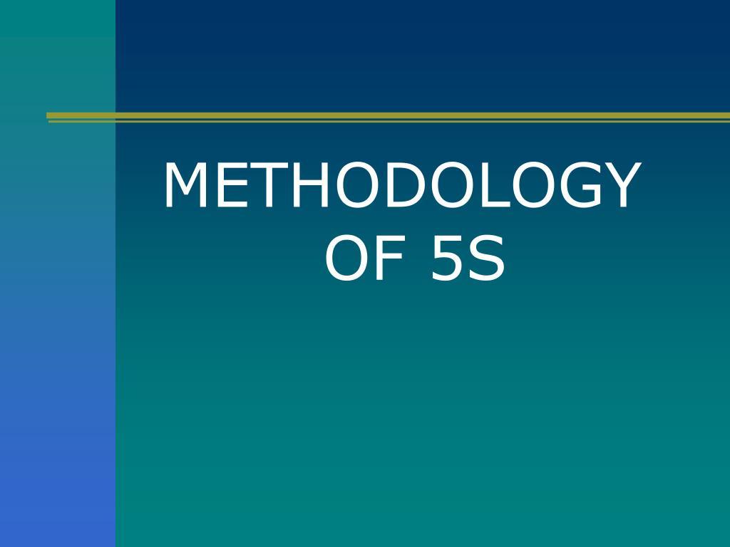 METHODOLOGY                    OF 5S