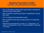 baseline psychiatric profile currently or recently depressed patients