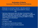 inclusion criteria currently or recently depressed patients