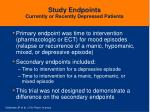 study endpoints currently or recently depressed patients