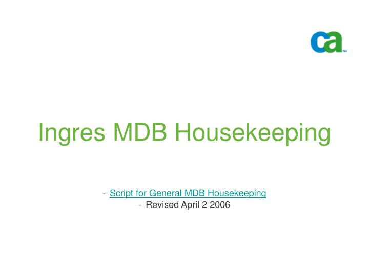 Ingres mdb housekeeping