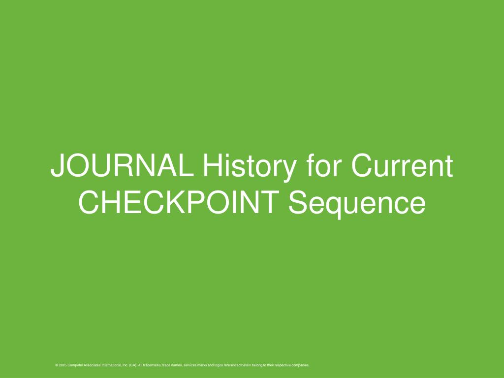 JOURNAL History for Current CHECKPOINT Sequence