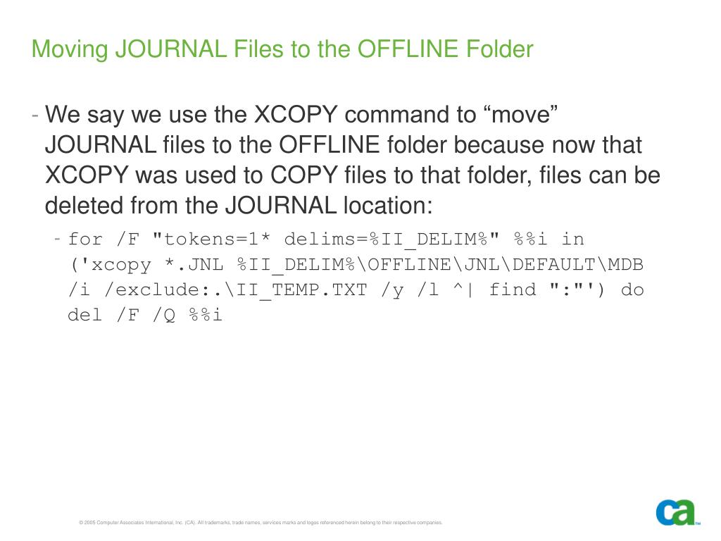 Moving JOURNAL Files to the OFFLINE Folder