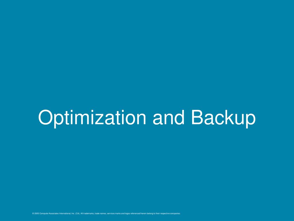 Optimization and Backup