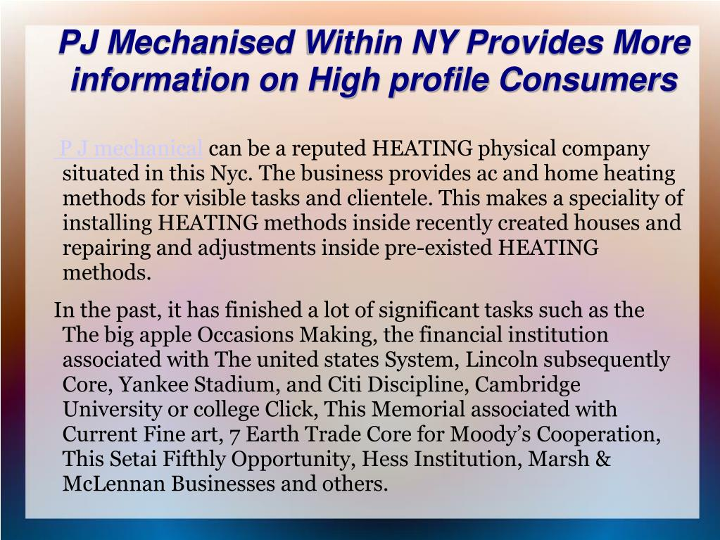 PJ Mechanised Within NY Provides More information on High profile Consumers