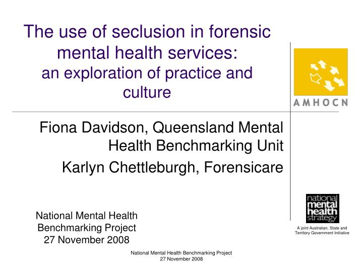 The use of seclusion in forensic mental health services an exploration of practice and culture l.jpg