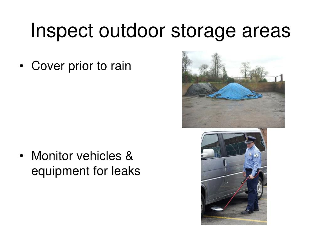 Inspect outdoor storage areas