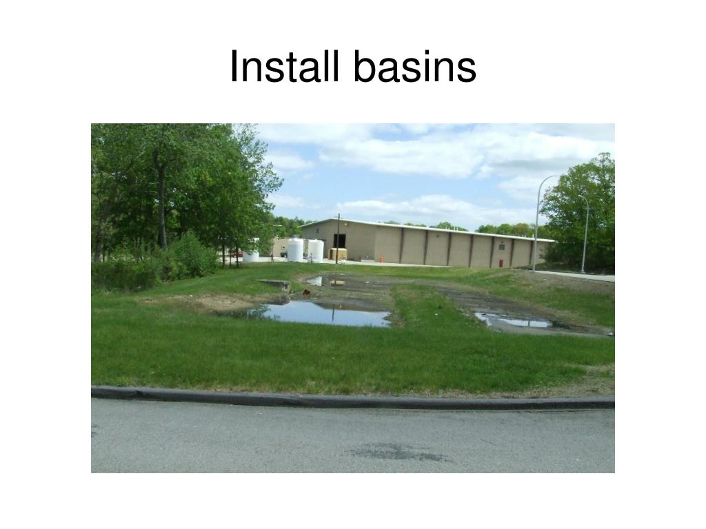 Install basins
