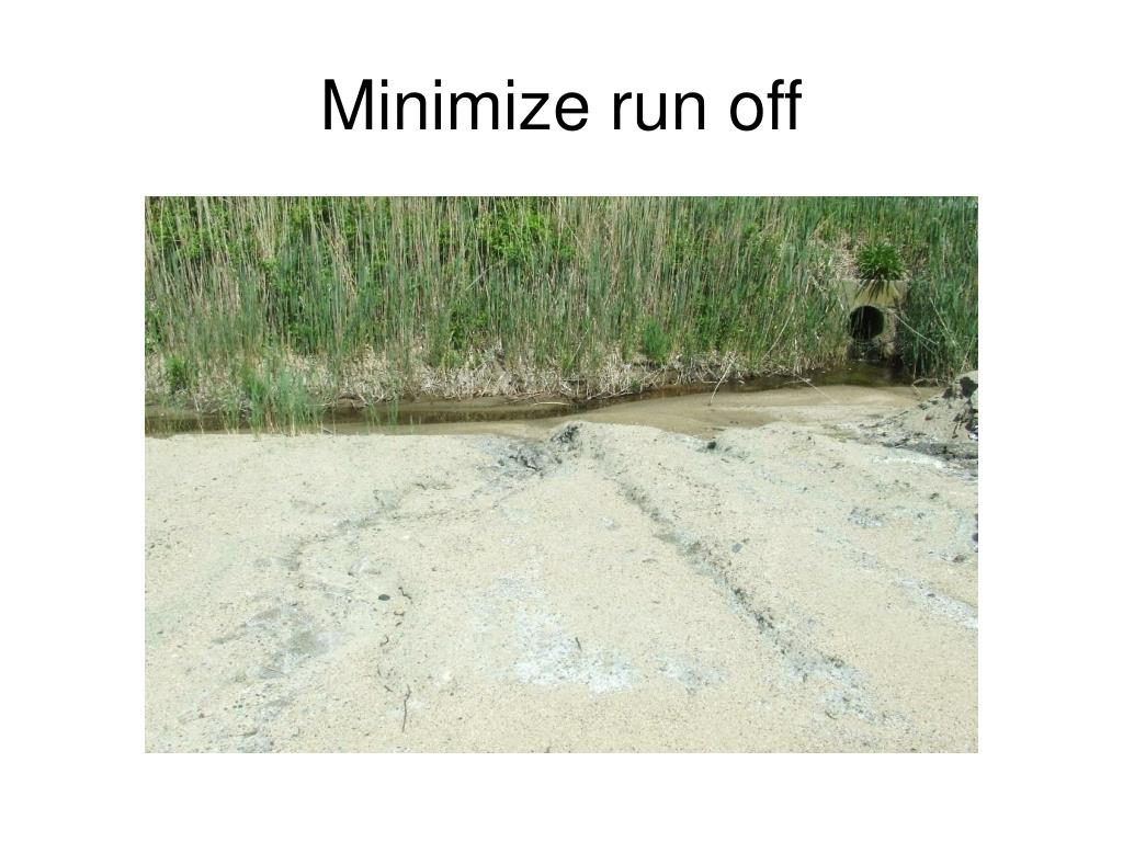 Minimize run off