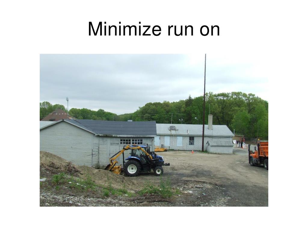 Minimize run on