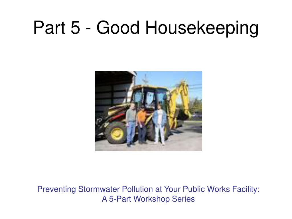 Part 5 - Good Housekeeping