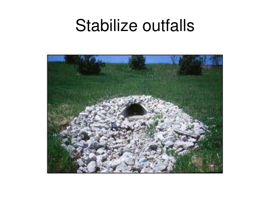 Stabilize outfalls