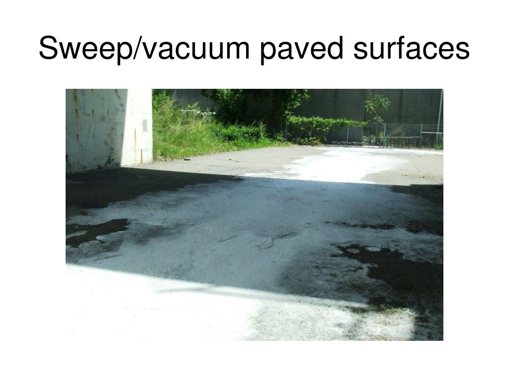 Sweep/vacuum paved surfaces