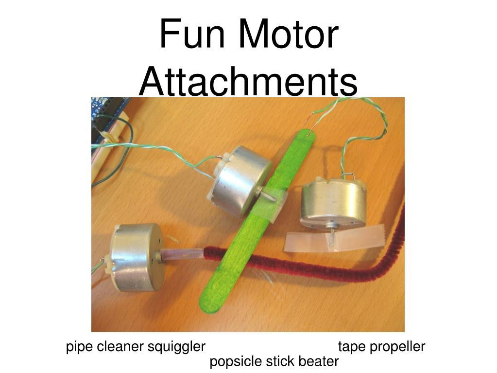 Fun Motor Attachments