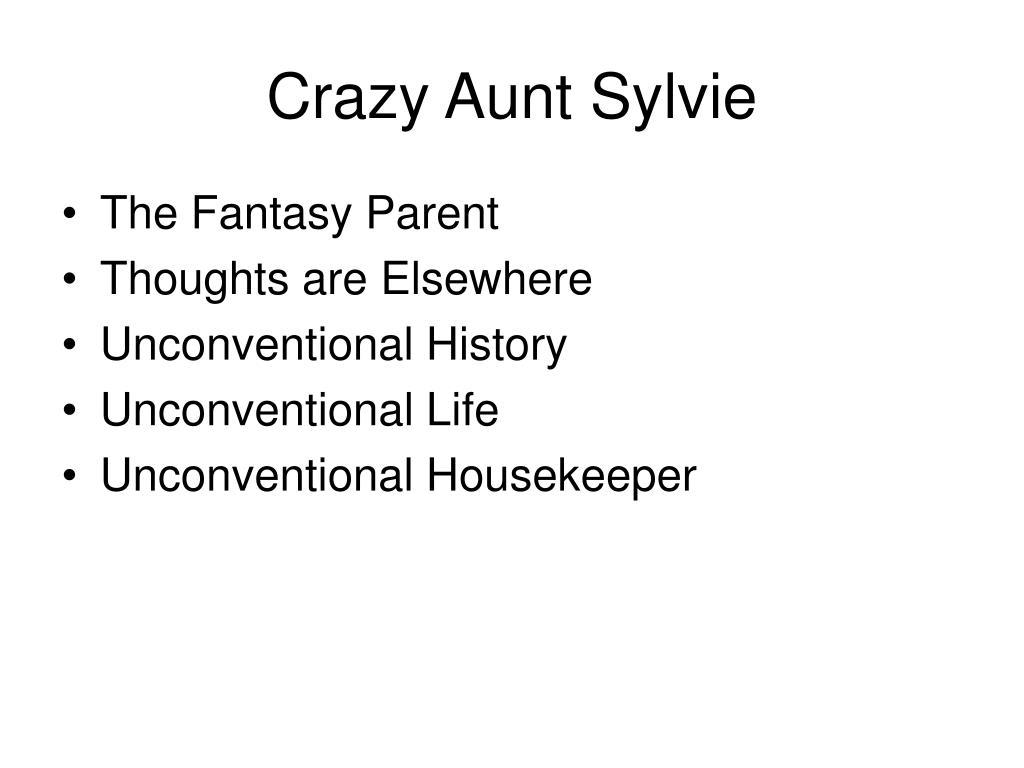Crazy Aunt Sylvie