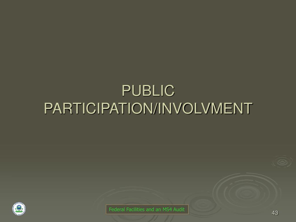 PUBLIC PARTICIPATION/INVOLVMENT
