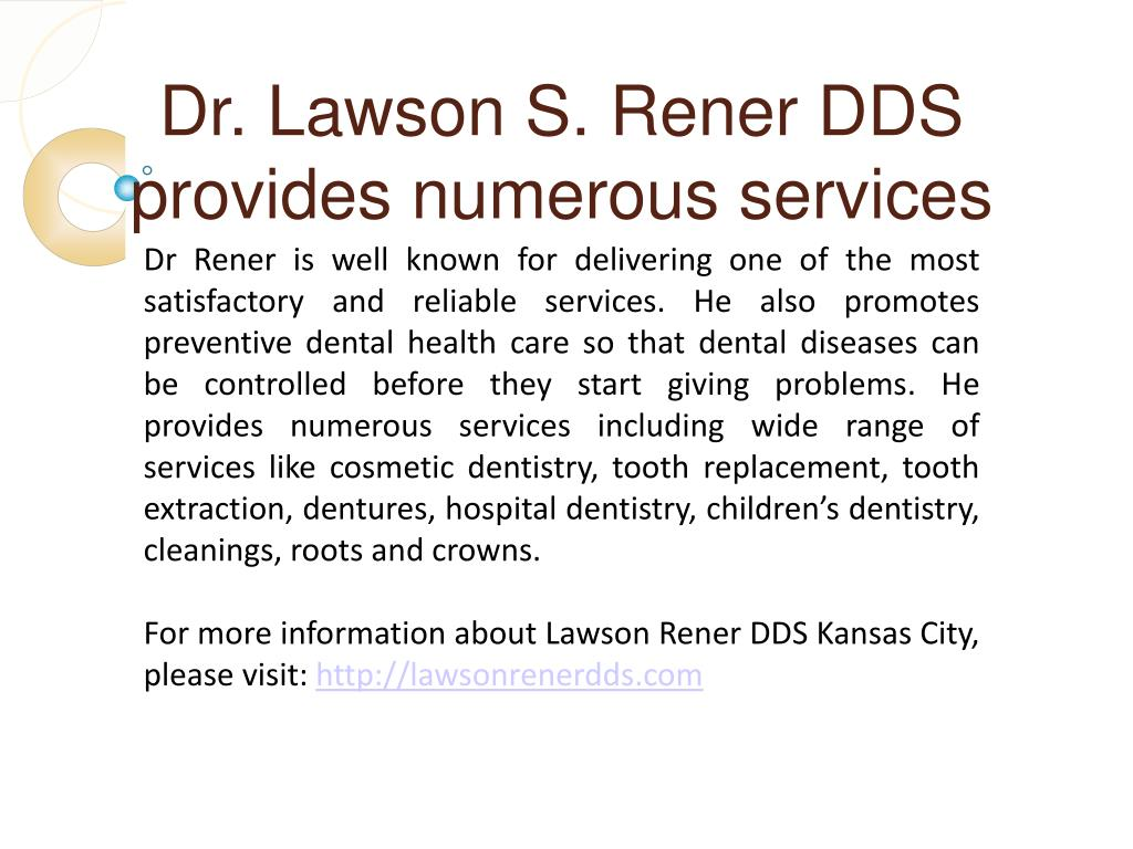 Dr. Lawson S. Rener DDS provides numerous services