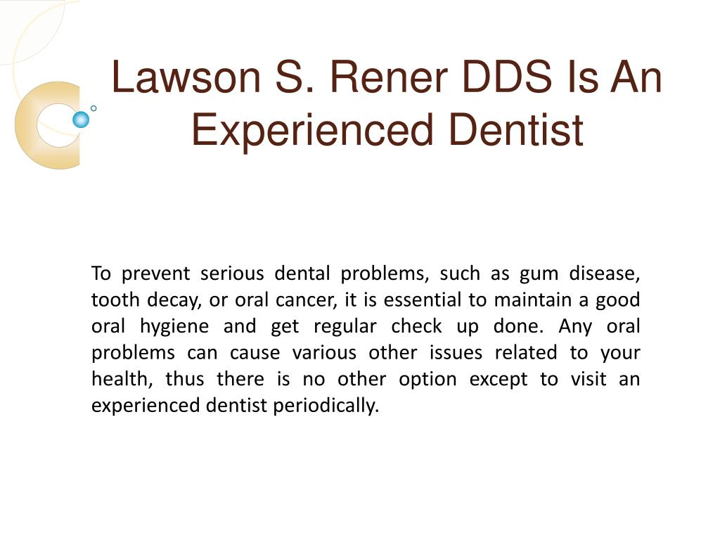 Lawson S. Rener DDS Is An Experienced Dentist