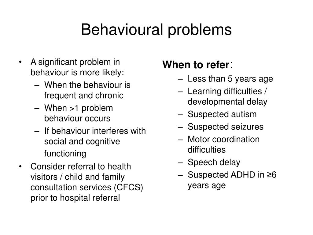 A significant problem in behaviour is more likely: