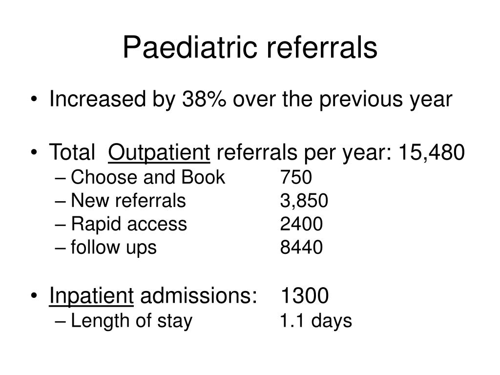 Paediatric referrals