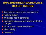 implementing a workplace health system