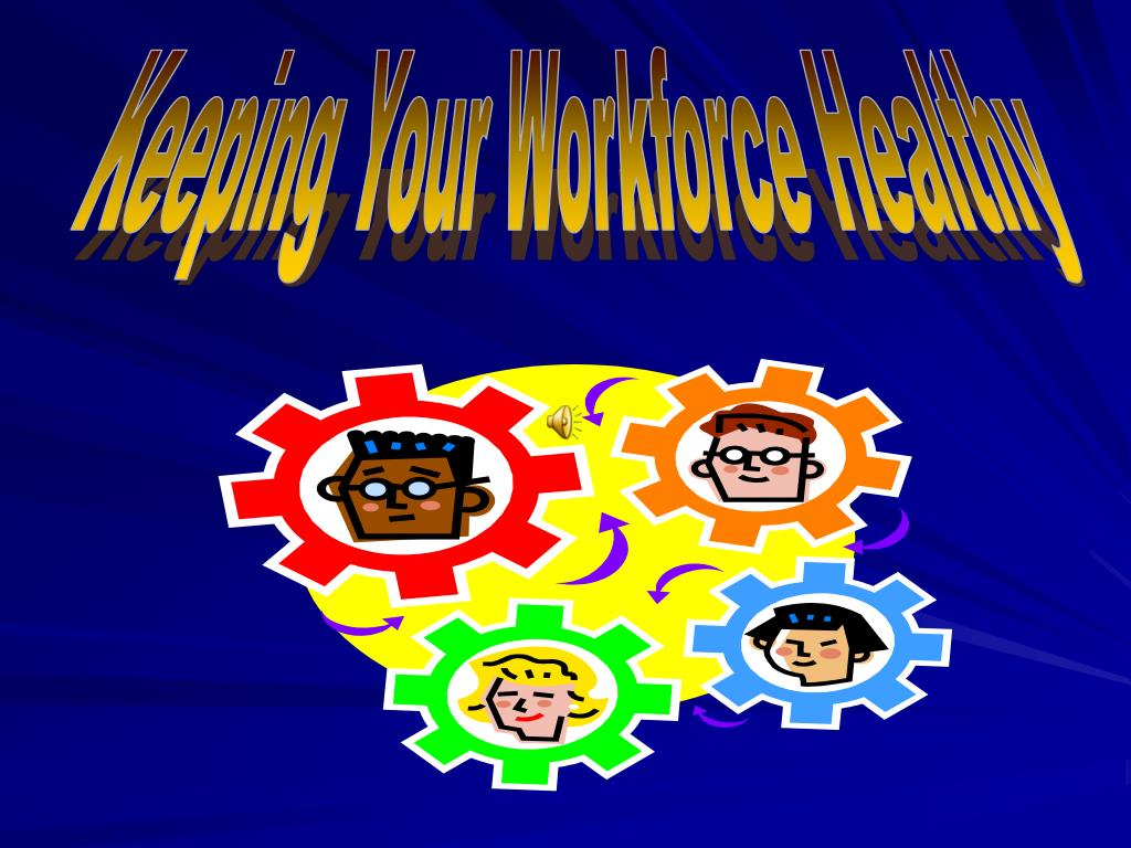 Keeping Your Workforce Healthy