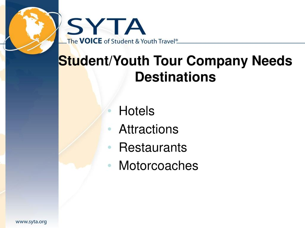 Student/Youth Tour Company Needs  Destinations