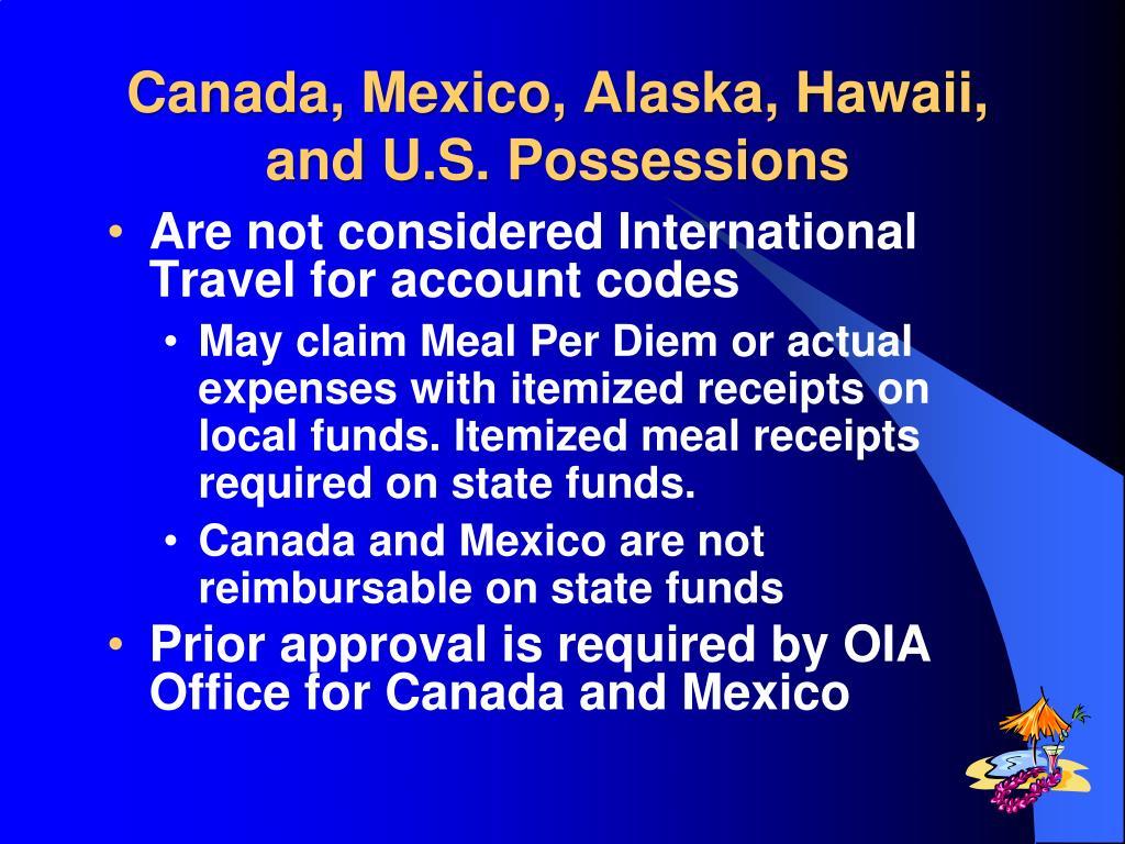 Canada, Mexico, Alaska, Hawaii, and U.S. Possessions