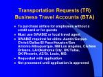 transportation requests tr business travel accounts bta