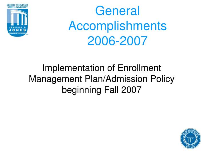 General accomplishments 2006 2007