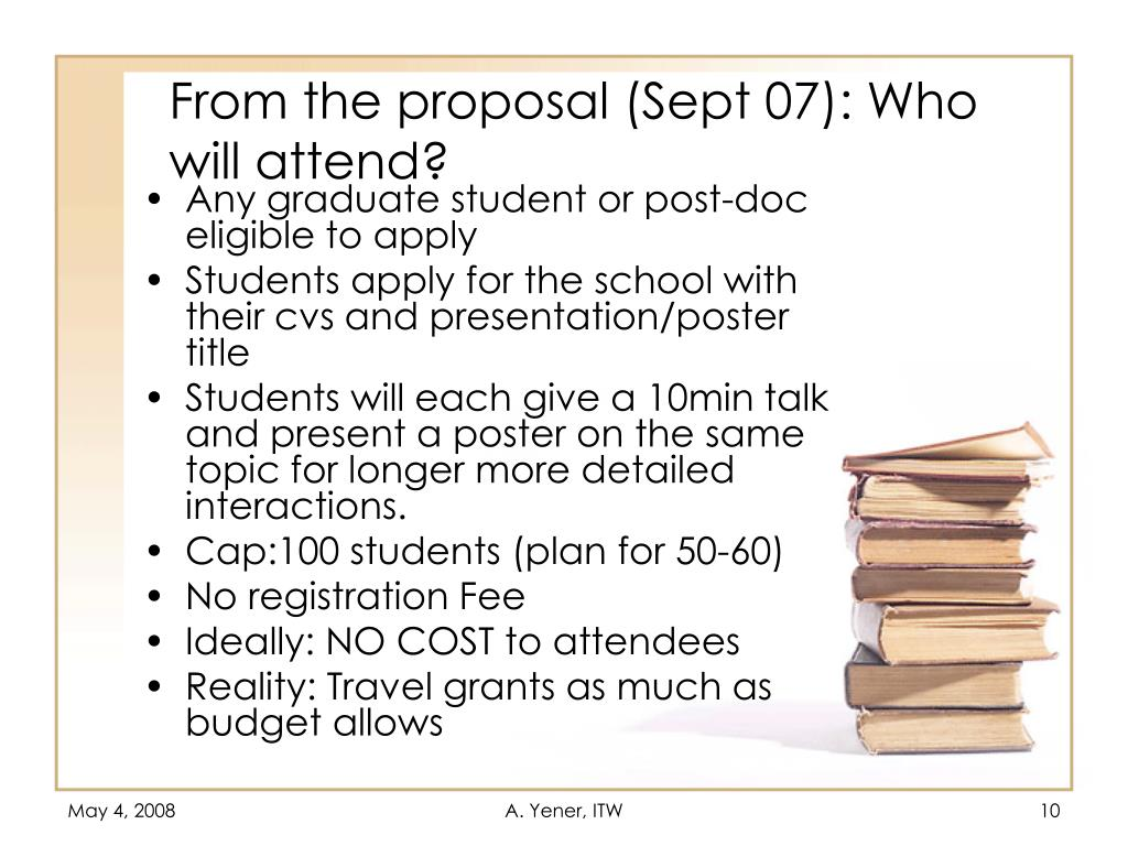 From the proposal (Sept 07): Who will attend?