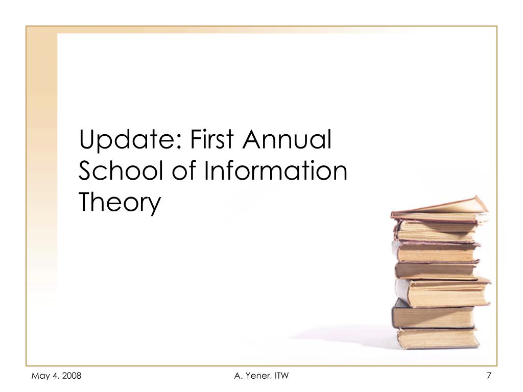 Update: First Annual School of Information Theory
