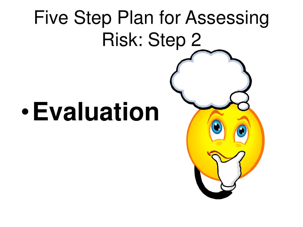 Five Step Plan for Assessing Risk: Step 2