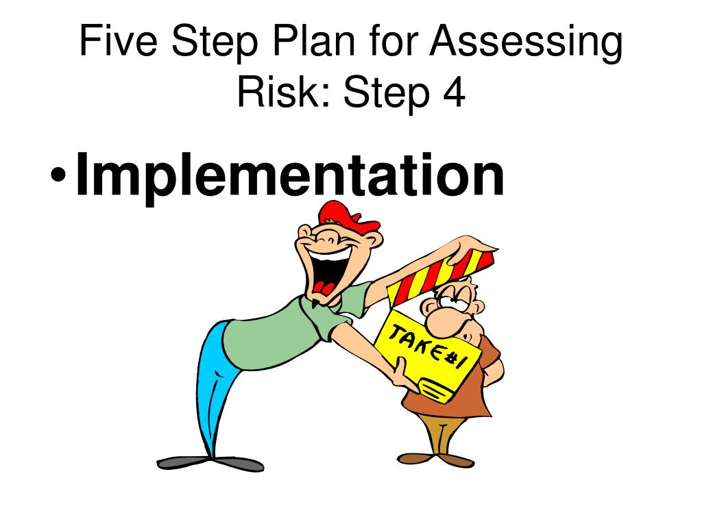 Five Step Plan for Assessing Risk: Step 4