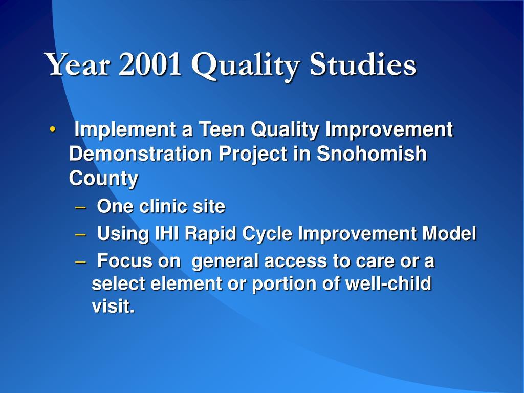 Year 2001 Quality Studies