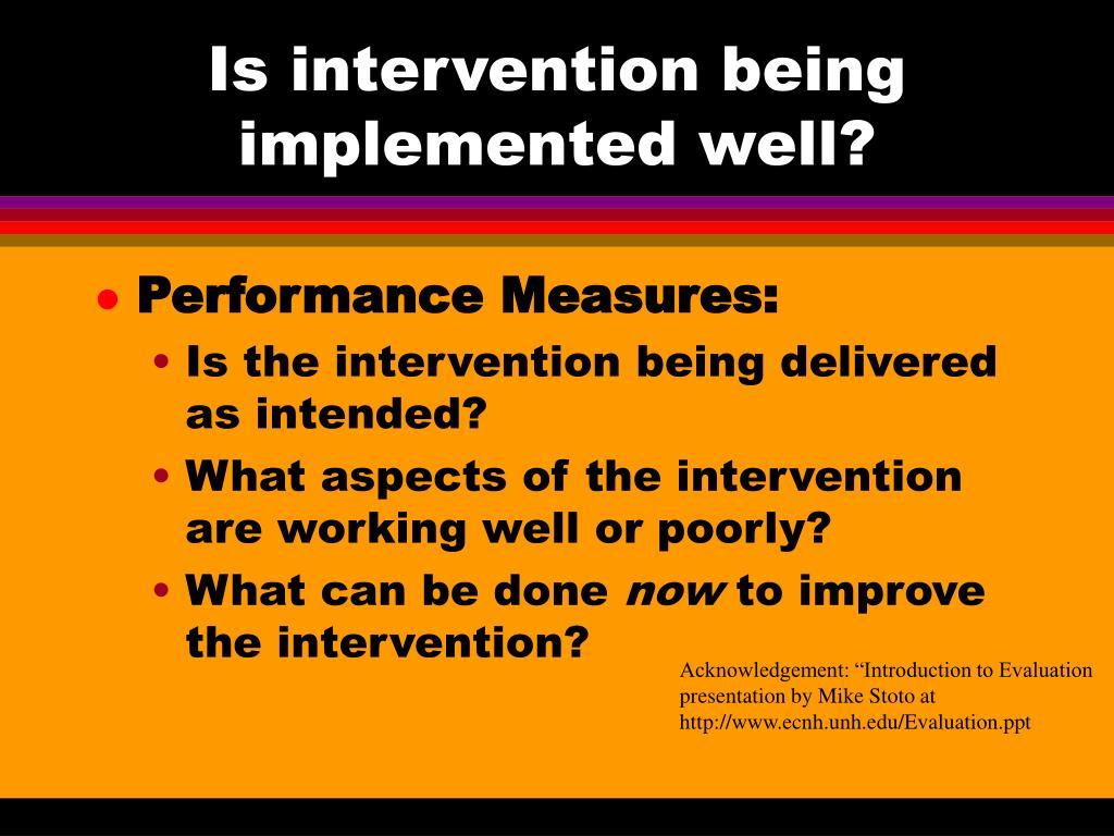 Is intervention being implemented well?