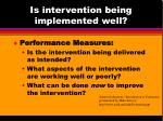 is intervention being implemented well