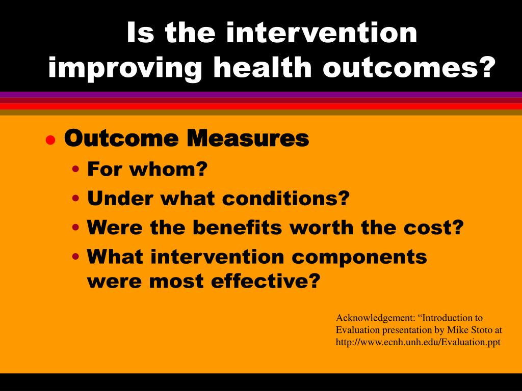 Is the intervention improving health outcomes?
