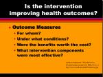 is the intervention improving health outcomes